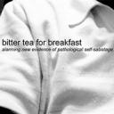 Bitter Tea for Breakfast